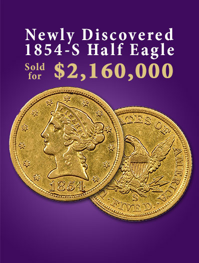 Newly Discovered 1854-S Half Eagle Sold for $2,160,000