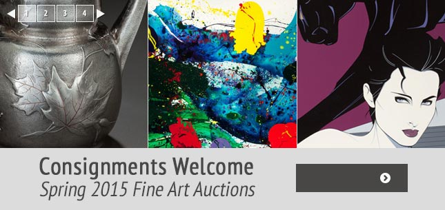 Consignments Welcome, Spring 2015 Fine Art Auctions