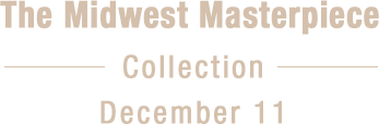 December 11 - The Midwest  Masterpiece Collection