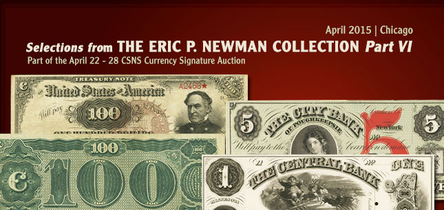 Selections from The Eric P. Newman Collection Part VI