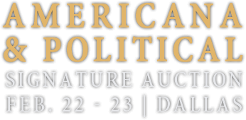 February 22 - 23 Americana & Political Signature Auction - Dallas #6215