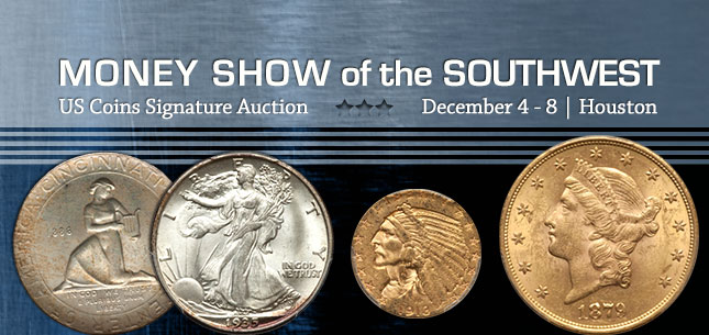 December 4 - 8 Money Show of the Southwest US Coins Signature Auction - Houston #1212