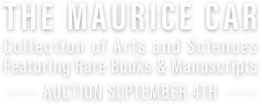 The Maurice Car Collection of Arts and Sciences Featuring Rare Books & Manuscripts #6218