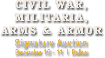 December 10 - 11 Arms & Armor Signature Auction - Dallas #6160