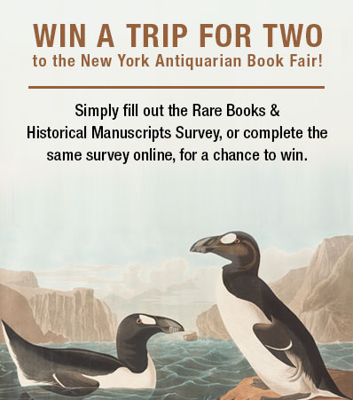 2017 Annual Rare Books & Historical Manuscripts Auction Survey. You Can Win a Trip for Two to the New York Antiquarian Book Fair!
