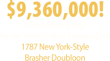 1787 New York-Style Brasher Doubloon sold for $9,360,000