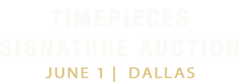 June 1 Timepieces Signature Auction - Dallas #5519